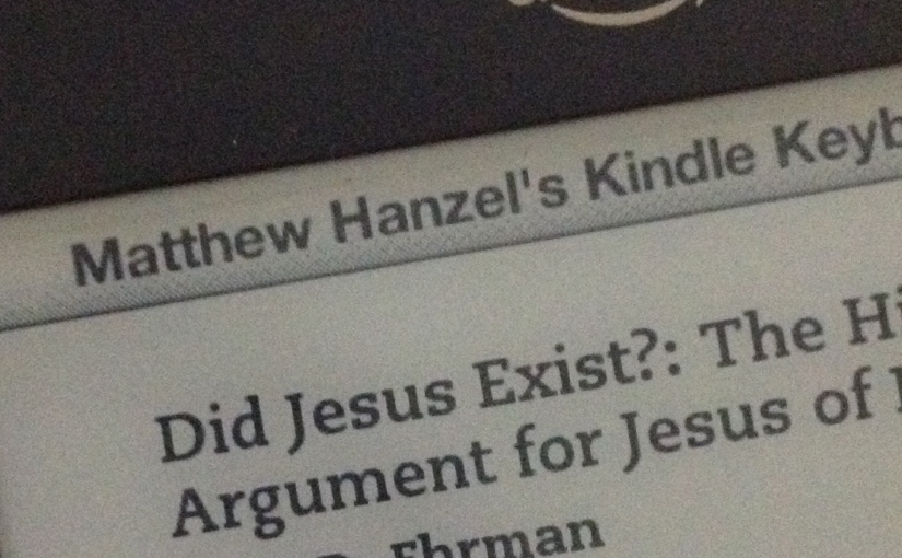 """After thoughts: Reading Bart Ehrman's """"Did JesusExist?"""""""
